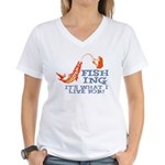 Fishing - What I Live For Women's V-Neck T-Shirt