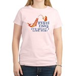 Fishing - What I Live For Women's Light T-Shirt