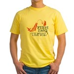 Fishing - What I Live For Yellow T-Shirt