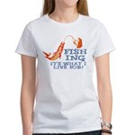 Fishing - What I Live For Women's T-Shirt