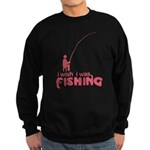 I Wish I Was Fishing Sweatshirt (dark)