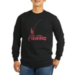 I Wish I Was Fishing Long Sleeve Dark T-Shirt