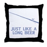 Just Like A Long Beer Throw Pillow