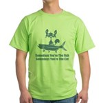 Somedays You're The Cat Green T-Shirt