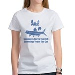 Somedays You're The Cat Women's T-Shirt