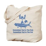Somedays You're The Cat Tote Bag