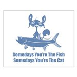 Somedays You're The Cat Small Poster