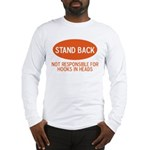 Stand Back Long Sleeve T-Shirt