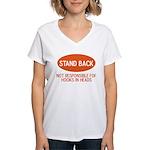 Stand Back Women's V-Neck T-Shirt