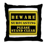 Beware : Surfcasting Throw Pillow