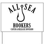 All Sea Hookers Yard Sign