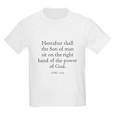 LUKE  22:69 Kids T-Shirt