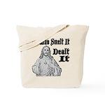 He Who Smelt It Dealt It Tote Bag