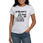 He Who Smelt It Dealt It Women's T-Shirt