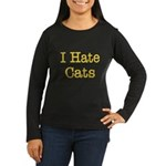 I Hate Cats Women's Long Sleeve Dark T-Shirt