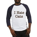 I Hate Cats Baseball Jersey