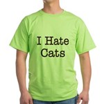 I Hate Cats Green T-Shirt