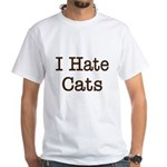 I Hate Cats White T-Shirt