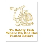 To Boldly Fish Small Poster