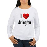 I Love Arlington Women's Long Sleeve T-Shirt