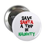 "Be Naughty 2.25"" Button"
