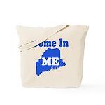 Maine, Come In! Tote Bag