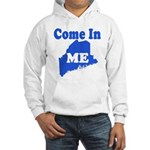 Maine, Come In! Hooded Sweatshirt