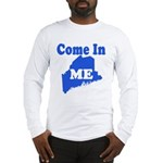 Maine, Come In! Long Sleeve T-Shirt