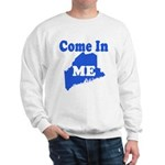 Maine, Come In! Sweatshirt