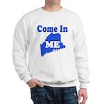 Maine, Come In! Sweatshirt