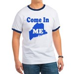 Maine, Come In! Ringer T