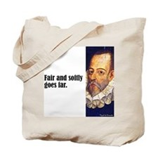 "Cervantes ""Fair & Softly"" Tote Bag"