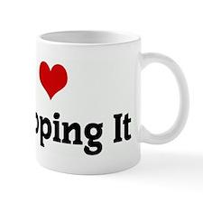 I Love Dropping It Mug