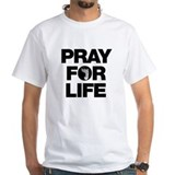 Pray for Life Shirt