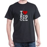 I &amp;lt;3 Big Oil T-Shirt