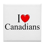 """I Love (Heart) Canadians"" Tile Coaster"