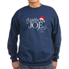 All I want for Christmas is Joe Sweatshirt
