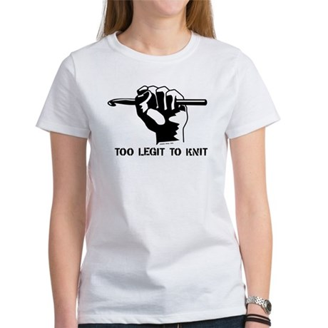 Too Legit to Knit Women's T-Shirt