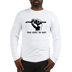 Too Legit to Knit Long Sleeve T-Shirt