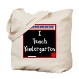 I Teach Kindergarten Tote Bag