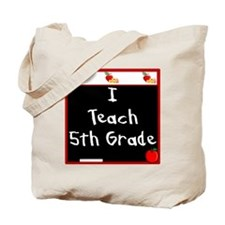 I Teach 5th Grade Tote Bag