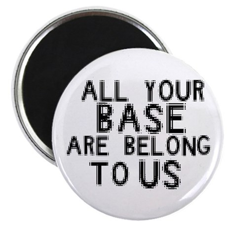 all your base are belong to u Magnet