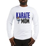 Karate Mom (OF GIRL) 3 Long Sleeve T-Shirt