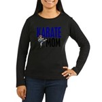 Karate Mom (OF GIRL) 3 Women's Long Sleeve Dark T-