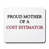Proud Mother Of A COST ESTIMATOR Mousepad