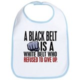 Refused To Give Up Black Belt Bib