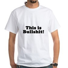 This Is Bullshit! Shirt