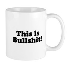This Is Bullshit! Mug