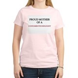 Proud Mother Of A CONSUMER PSYCHOLOGIST T-Shirt