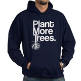 Plant More Trees Hoodie